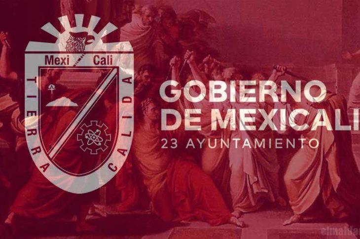 Gobierno de Mexicali, nido de traidores.